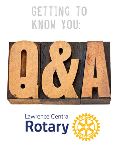 Getting to Know Lawrence Central Rotary's new and established members